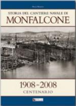 44042 - Valenti, P. - Storia del cantiere navale di Monfalcone 1908-2008