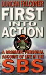 44049 - Falconer, D. - First into Action. Dramatic Personal Account of Life Inside the SBS