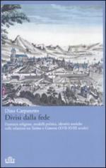 44067 - Carpanetto, D. - Divisi dalla fede. Modelli politici e religiosi nelle relazioni tra Torino e Ginevra (XVII-XVIII sec.)
