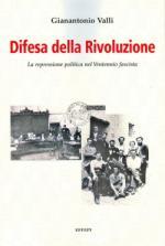 44068 - Valli, G. - Difesa della rivoluzione. La repressione politica nel Ventennio fascista (La)