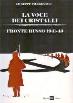 44071 - Piergentili, G. - Voce dei cristalli. Fronte russo 1941-1943 (La)