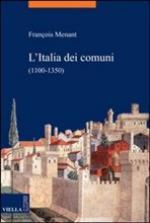 44083 - Menant, F. - Italia dei Comuni 1100-1350 (L')