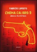 44085 - Luperto, F. - Cinema calibro 9. Guida al poliziottesco