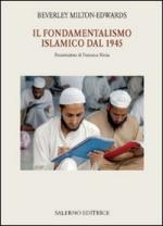 44086 - Milton Edwards, B. - Fondamentalismo islamico dal 1945 (Il)