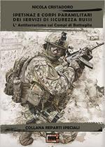 44210 - Cristadoro, N. - Spetsnaz e corpi paramilitari dei servizi di sicurezza russi. Il Contro-terrorismo sui campi di battaglia
