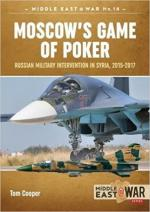 44227 - Cooper, T. - Moscow's Game of Poker. Russian Military Intervention in Syria 2015-2017