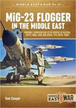 44229 - Cooper, T. - Mig-23 Flogger in the Middle East. Mikoyan I Gurevich Mig-23 in Service in Algeria, Egypt, Iraq, Libya and Syria. 1973 Until Today