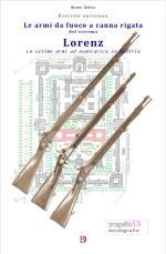 44253 - Dotto, B. - Armi da fuoco a canna rigata del sistema Lorenz. Le ultime armi ad avancarica in Austria (Le)