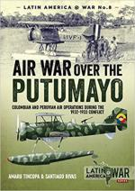 44261 - Tincopa-Rivas, A.-S. - Air War Over the Putumayo. Colombian and Peruvian air operations during the 1932-1933 conflict