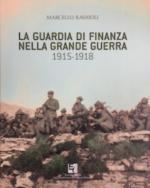 44289 - Ravaioli, M. - Guardia di Finanza nella Grande Guerra 1915-1918 (La)