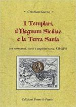 44341 - Guzzo, C. - Templari, il Regnum Siciliae e la Terra Santa. Tra normanni, svevi e angioini secc. XII-XIV