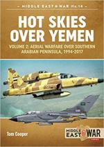 44376 - Cooper, T. - Hot Skies Over Yemen Vol 2: Aerial Warfare Over Southern Arabian Peninsula 1994-2017