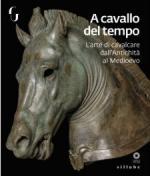 44387 - Camin-Paolucci, L.-F. cur - A cavallo del tempo. L'arte di cavalcare dall'antichita' al medioevo