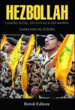 44443 - Micalessin, G. - Hezbollah. Il partito di Dio, del terrore, del welfare