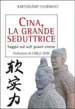 44454 - Courmont, B. - Cina, la grande seduttrice. Saggio sulla strategia cinese di conquista del Mondo