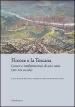 44467 - AAVV,  - Firenze e la Toscana. Genesi e trasformazioni di uno Stato XIV-XIX secolo
