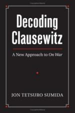 44474 - Sumida, J.T. - Decoding Clausewitz. A New Approach to On War