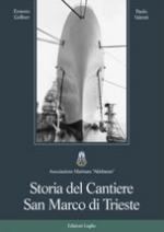 44625 - Gellner-Valenti, E.-P. - Storia del Cantiere San Marco di Trieste 1840-1996
