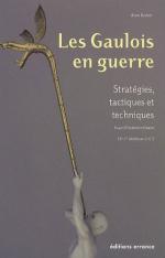 44633 - Deyber, A. - Gaulois en guerre. Strategies, tactiques et techniques (Les)