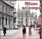 44635 - Salwa, U. cur - Milano nel tempo... Le trasformazioni della citta' dall'Ottocento ai giorni nostri