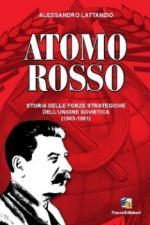 44637 - Lattanzio, A. - Atomo rosso. Storia della forza strategica sovietica 1945-1991