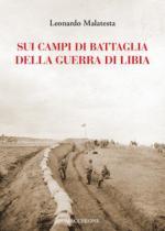 44643 - Malatesta, L. - Sui campi di Battaglia della Guerra di Libia