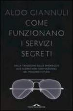 44709 - Giannuli, A. - Come funzionano i servizi segreti