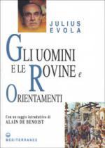 44724 - Evola, J. - Uomini e le Rovine, e Orientamenti (Gli)