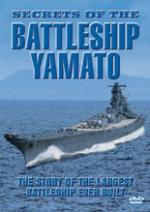 44727 - AAVV,  - Secrets of the Battleship Yamato. The Story of the Largest Battleship Ever Built DVD