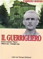 44744 - Bernini, F. - Guerrigliero. Franco Anselmi, il partigiano Marco (Il)