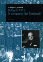 44756 - Caminiti, A. - Gallipoli 1915. La Campagna dei Dardanelli