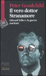 44759 - Goodchild, P. - Vero dottor Stranamore. Edward Teller e la guerra nucleare (Il)