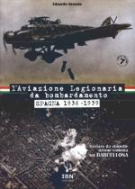 44770 - Grassia, E. - Aviazione Legionaria da bombardamento. Spagna 1936-1939. Iniziare da stanotte. Azione violenta su Barcellona  (L')