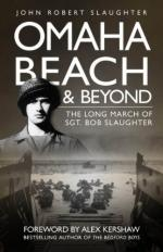 44784 - Slaughter-Kershaw, J.R.-A. - Omaha Beach and Beyond: The Long March of Sergeant Bob Slaughter
