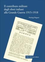 44816 - Briganti, P. - Contributo militare degli ebrei italiani alla Grande Guerra 1915-1918 (Il)