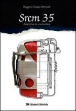 44914 - Pettinelli, R.F. - SRCM 35 Anatomia di una bomba