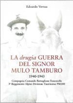 44917 - Vertua, E. - Drugia guerra del signor mulo Tamburo 1940-1943 (La)