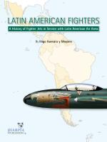 44926 - Guevara y Moiano, I. - Latin American Fighters. A History of Fighter Jets in Service with Latin American Air Arms