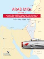44928 - Cooper-Nicolle, T.-D. - Arab MIGs Vol 1: Mikoyan i Gurevich MiG-15 and MiG-17 in Service with Air Forces of Algeria, Egypt, Iraq, Morocco and Syria