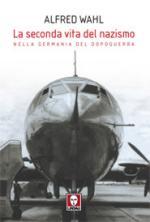 44944 - Wahl, A. - Seconda vita del nazismo nella Germania del dopoguerra (La)