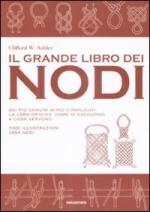 44948 - Ashley, C.W. - Grande libro dei nodi. Dai piu' comuni ai piu' complicati (Il)