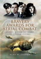 44965 - Cooper, A. - Bravery Awards for Aerial Combat. Stories behind the award of the CGM