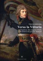 45003 - Ambrosino, F. - Verso la Vittoria. Con Napoleone alla conquista d'Italia nelle memorie del generale Thiebault