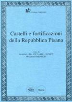 45005 - Ceccarelli Lemut-Dringoli, M.L.-M. cur - Castelli e fortificazioni della Repubblica Pisana