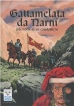 45007 - Cenni, F. - Gattamelata da Narni. Memorie di un condottiero