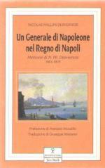 45008 - Desvernois, N.P. - Generale di Napoleone nel Regno di Napoli. Memorie di Nicholas Phillis Desvernois (1801-1815) (Un)