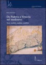 45043 - Simonetti, R. - Da Padova a Venezia nel Medioevo. Terre mobili, confini, conflitti