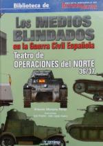 45044 - Mortera Perez, A. - Medios blindados en la Guerra Civil Espanola Vol 1. Teatro de operaciones del norte 36/37 (Los)