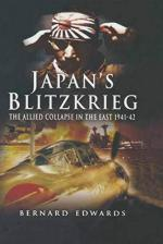 45073 - Edwards, B. - Japan's Blitzkrieg. The Allied Collapse in the East 1941-1942