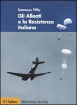 45100 - Piffer, T. - Alleati e la Resistenza italiana (Gli)